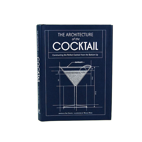 The Architecture Of The Cocktail Book Cocktails Amp Mixed